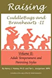 Raising Cuddlebugs and Bravehearts - II, Nancy J. Harkey and Teri L. Jourgensen, 1418416967