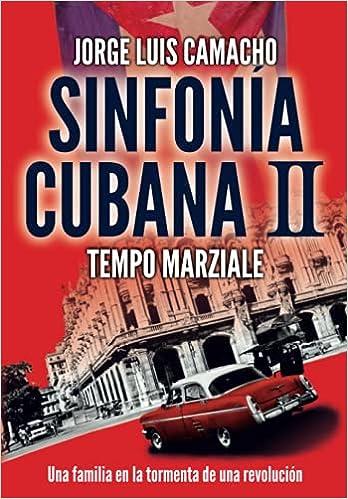 Sinfonía Cubana II: Tempo Marziale de Jorge Luis Camacho