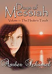 The Healer's Touch: A Biblical Fiction Novella (Days of Messiah Book 1)