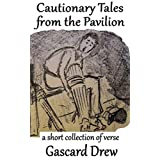 Cautionary Tales from the Pavilion: A short collection of verse