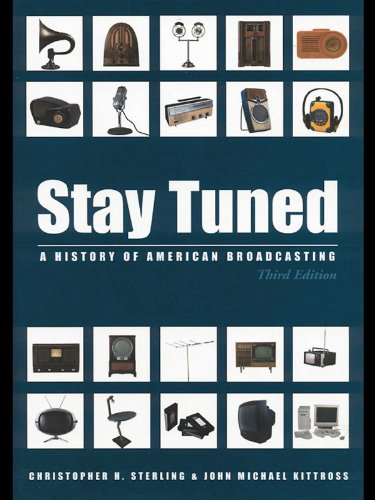 Download Stay Tuned: A History of American Broadcasting (Routledge Communication Series) Pdf