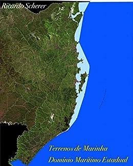 Terreno de Marinha: Domínio Marítimo Estadual: Águas Interiores Catarinenses (Terrenos de Marinha Livro 1) (Portuguese Edition)