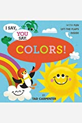 I Say, You Say Colors! Board book