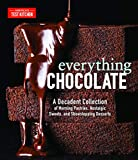 Everything Chocolate: A Decadent Collection of