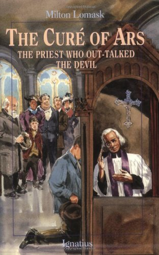 The Cure of Ars: The Priest Who Out-Talked the Devil