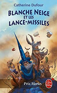 Quand les dieux buvaient 01 : Blanche-Neige et les lance-missiles, Dufour, Catherine