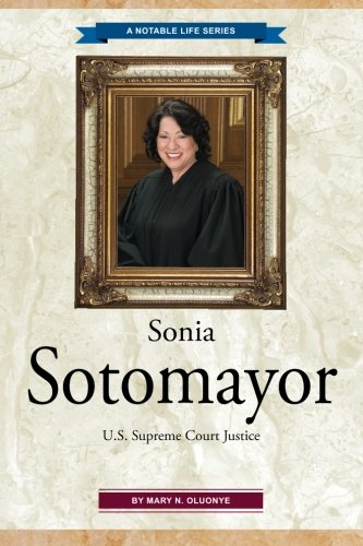 - Sonia Sotomayor:  U.S. Supreme Court Justice (A Notable Life) (Volume 2)