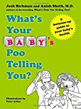 img - for What's Your Baby's Poo Telling You?: A Bottoms-Up Guide to Your Baby's Health by Anish Sheth (2014-05-06) book / textbook / text book