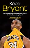 Kobe Bryant: The incredible story of Kobe Bryant – one of basketball's greatest players!