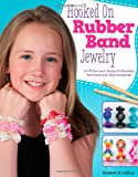 Hooked on Rubber Band Jewelry, Elizabeth Kollmar, 1574219154