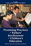 Promising Practices for Fathers' Involvement in Children's Education, Hsiu-Zu Ho and Diana B. Hiatt-Michael, 1617359505