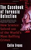 The Casebook of Forensic Detection, Colin Evans, 0425215598
