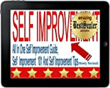 [SOLVED] Self Improvement:  All In One Self Improvement Guide, Self  Improvement  101 And Self Improvement Tips [Newly Revised Book]