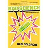 Bad Science: Quacks, Hacks, and Big Pharma Flacksby Ben Goldacre