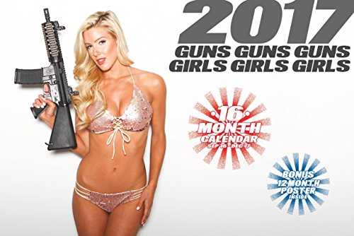 2017 GUNS AND GIRLS CALENDAR w/ PIN-UPS & FIREARMS