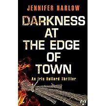 Darkness at the Edge of Town: An Iris Ballard Thriller