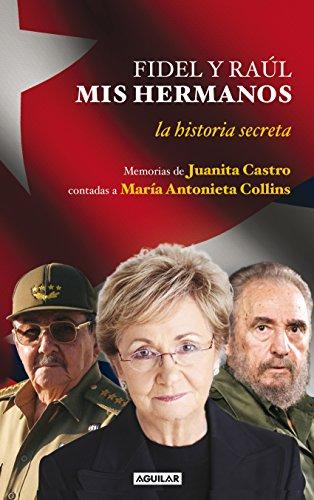 Amazon.com: Fidel y Raúl, mis hermanos: Memorias de Juanita ...