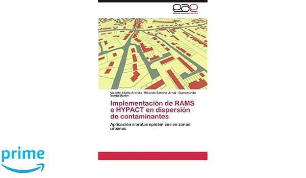 Amazon.com: Implementación de RAMS e HYPACT en dispersión de contaminantes: Aplicación a brotes epidémicos en zonas urbanas (Spanish Edition) ...