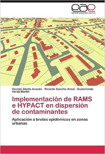 Implementación de RAMS e HYPACT en dispersión de contaminantes: Aplicación a brotes epidémicos en zonas urbanas (Spanish Edition) (Spanish)