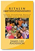 RITALIN (Methylphenidate): Treats Attention Deficit Hyperactivity Disorder (ADHD) and Narcolepsy