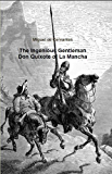 The Ingenious Gentleman Don Quixote of La Mancha (Annotated)