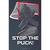 Stop the Puck!: Writing Journal, Diary or Planner