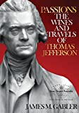 img - for Passions:The Wines and Travels of Thomas Jefferson book / textbook / text book