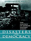 img - for Disasters and Democracy: The Politics Of Extreme Natural Events by Rutherford H. Platt (1999-05-01) book / textbook / text book