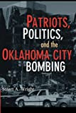 Patriots, Politics, and the Oklahoma City Bombing (Cambridge Studies in Contentious Politics)