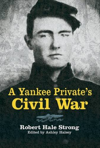 A Yankee Private's Civil War (Dover Military History, Weapons, Armor)