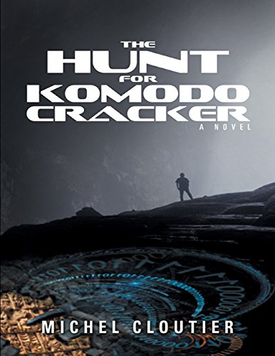 The Hunt for Komodo Cracker: A Novel by [Cloutier, Michel]
