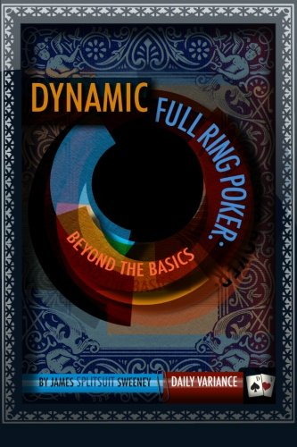 Dynamic Full Ring Poker: Beyond The Basics Apex Ring
