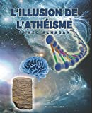 L'ILLUSION DE L'ATHEISME (French Edition)