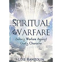 Spiritual Warfare: Satan's Warfare Against God's Character