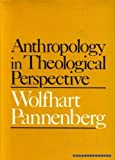 Anthropology of Theological Perspective, Pannenberg, Wolfhart, 0567093689