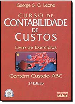 Curso de Contabilidade de Custos. Livro de Exercícios