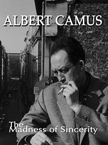 Albert Camus: The Madness Of Sincerity