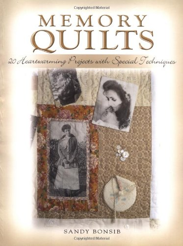 - Memory Quilts: 20 Heartwarming Projects with Special Techniques