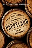 Pappyland: A Story of Family, Fine Bourbon, and the