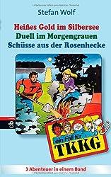 TKKG - Heisses Gold im Silbersee/Duell im Morgengrauen/Schüsse aus der Rosenhecke: Sammelband 1