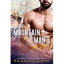 The Mountain Man's Cure (A Modern Mail-Order Bride Romance Book 2)
