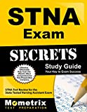 STNA Exam Secrets Study Guide: STNA Test Review for the State Tested Nursing Assistant Exam
