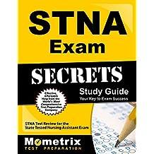 STNA Exam Secrets Study Guide: STNA Test Review for the State Tested Nursing Assistant Exam