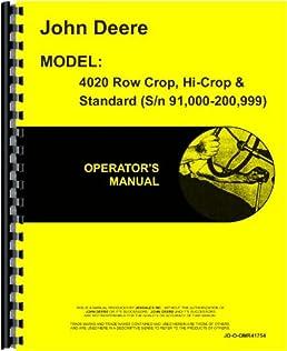 john deere 4020 tractor operators manual sn 91000 200999 hi gas rh amazon com John Deere Model 4020 1969 John Deere 4020