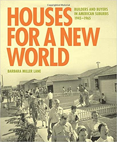 1965 1945 Builders and Buyers in American Suburbs Houses for a New World