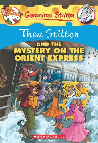 Thea Stilton and the Mystery on the Orient Express: A Geronimo Stilton Adventure