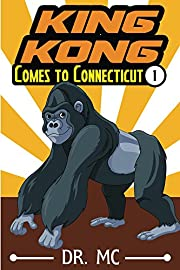 King Kong Comes to Connecticut 1: Children's Bed Time Story