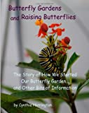 Butterfly Gardens and Raising Butterflies, Cynthia Harrington, 1497502489
