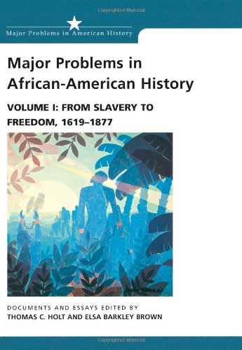 Search : Major Problems in African American History, Vol. 1: From Slavery to Freedom, 1619-1877- Documents and Essays
