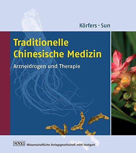 Traditionelle Chinesische Medizin: Arzneidrogen und Therapie